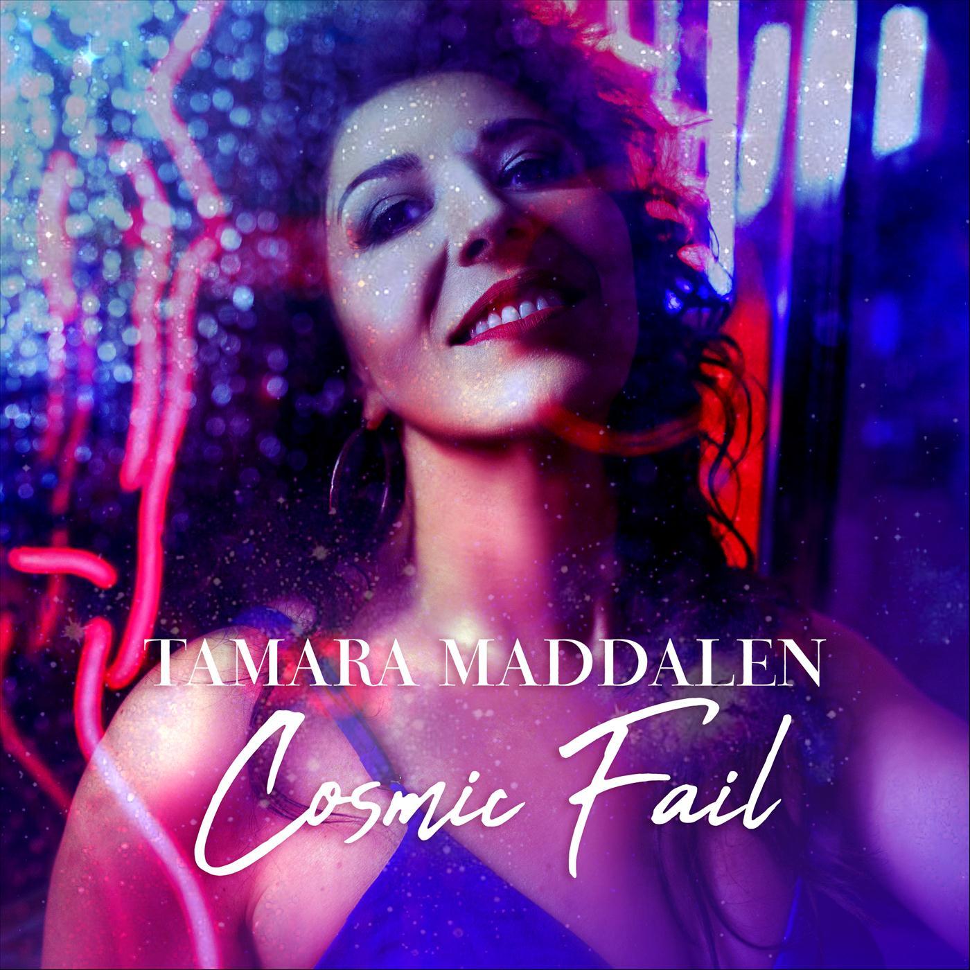Tamara Maddalen - Cosmic Fail